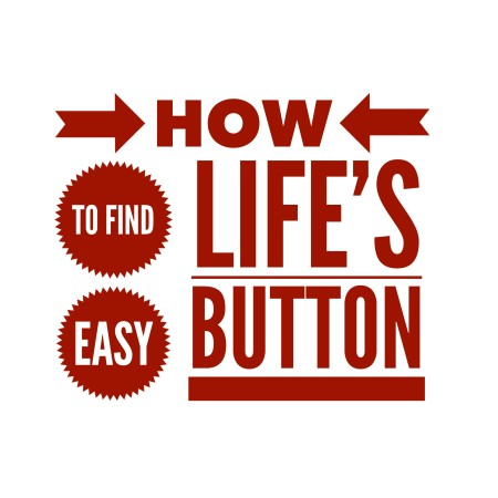 How to Find Life's Easy Button