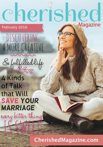 Cherished Magazine February 2016 - An Online Magazine for Christian Women