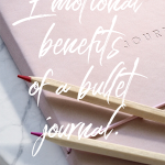 Emotional Benefits of a Bullet Journal (Feature Friday)