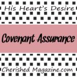 #TBT - Covenant Assurance - His Heart's Desire