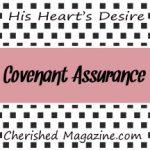 #TBT - Covenant Assurance - His Heart's Desire